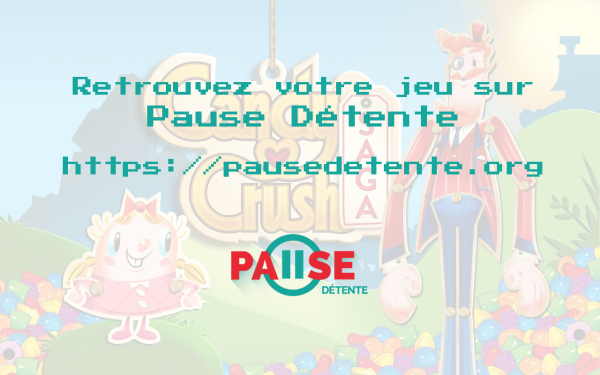 Candy Crush Saga sur Pause Détente